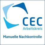 """CEC-Arbeitskreis """"Manuelle Nachkontrolle"""" gestartet"""
